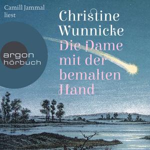 Camill Jammal liest Christine Wunnicke, Die Dame mit der bemalten Hand