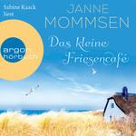 Sabine Kaack liest Janne Mommsen, Das kleine Friesencafé