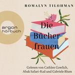 Cathlen Gawlich, Abak Safaei-Rad und Gabriele Blum lesen Romalyn Tilghman, Die Bücherfrauen