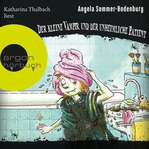 Katharina Thalbach liest Angela Sommer-Bodenburg, Der kleine Vampir und der unheimliche Patient