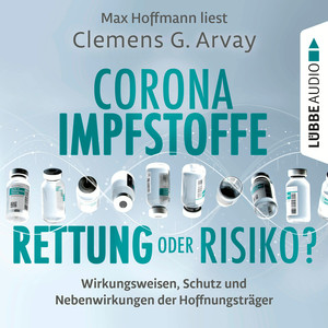 Max Hoffmann liest, Corona-Impfstoffe: Rettung oder Risiko?