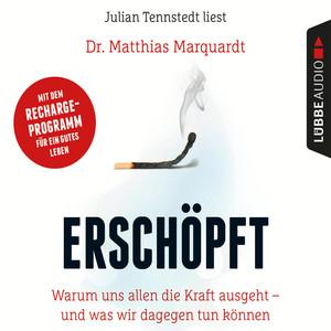 Julian Tennstedt liest Dr. Matthias Marquardt, Erschöpft
