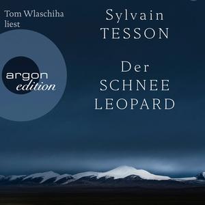 Tom Wlaschiha liest Sylvain Tesson, Der Schneeleopard