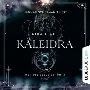 Hannah Schepmann liest Kira Licht, Kaleidra - Wer die Seele berührt