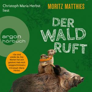 Christoph Maria Herbst liest Moritz Matthies, Der Wald ruft