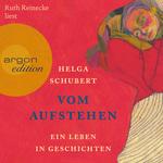 Ruth Reinicke liest Helga Schubert, Vom Aufstehen