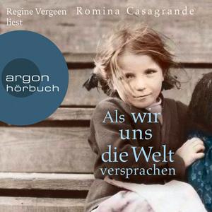 Regine Vergeen liest Romina Casagrande, Als wir uns die Welt versprachen