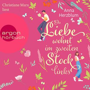 Christiane Marx liest Anna Herzblum, Die Liebe wohnt im zweiten Stock links