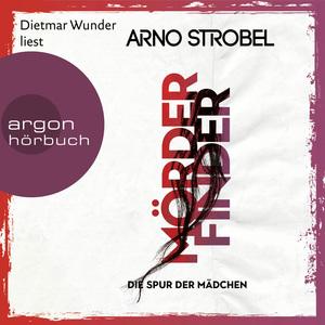 Dietmar Wunder liest Arno Strobel, Die Spur der Mädchen