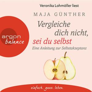 Veronika Lohmöller liest Maja Fünther, Vergleiche dich nicht, sei du selbst