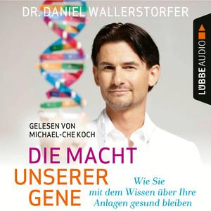 Gelesen von Michael Che-Koch, Die Macht unserer Gene