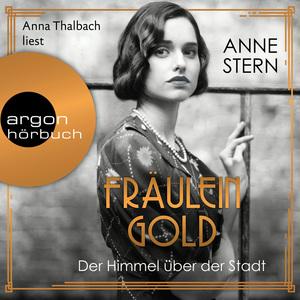 Anna Thalbach liest Anne Stern, Der Himmel über der Stadt