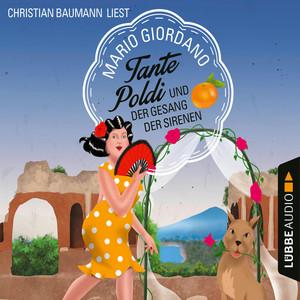 Christian Baumann liest Mario Giordano, Tante Poldi und der Gesang der Sirenen