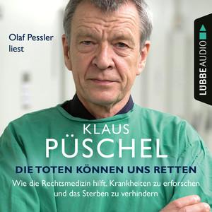 Olaf Pessler liest Klaus Püschel, Die Toten können uns retten