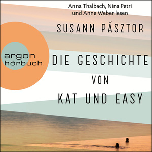 Anna Thalbach, Nina Petri und Anne Weber lesen Susann Pásztor, Die Geschichte von Kat und Easy