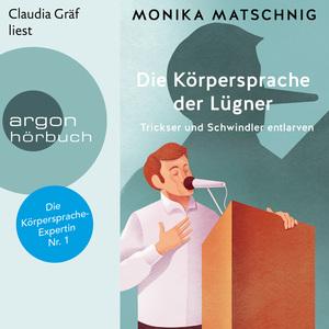 Claudia Gräf liest Monika Matschnig, Die Körpersprache der Lügner -
