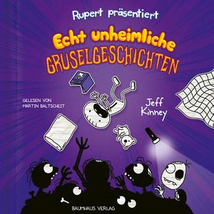Rupert präsentiert: Echt unheimliche Gruselgeschichten