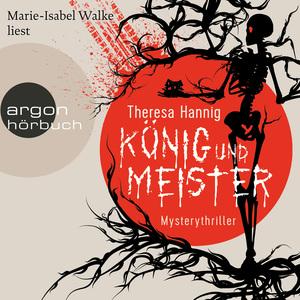 Marie-Isabel Walke liest Theresa Hannig, König und Meister