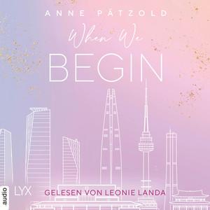 When we begin