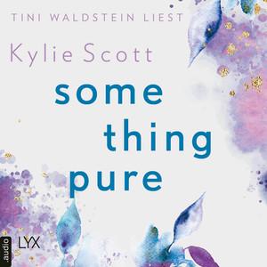 Tini Waldstein liest Kylie Scott, Something pure