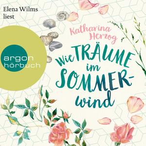 Elena Wilms liest Katharina Herzog, Wie Träume im Sommerwind