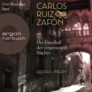 Uve Teschner liest Carlos Ruiz Zafón, Der Friedhof der vergessenen Bücher