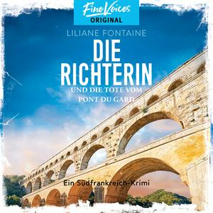 Die Richterin und die Tote vom Pont du Gard - Ein Südfrankreich-Krimi, Band 1 (ungekürzt)