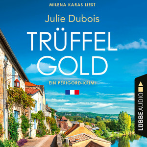 Trüffelgold - Ein Périgord-Krimi, Teil 1 (Ungekürzt)