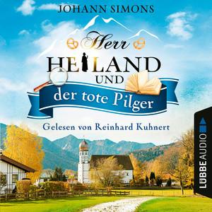 Herr Heiland und der tote Pilger - Herr Heiland, Folge 1 (Ungekürzt)