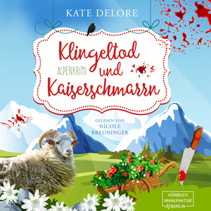 Klingeltod und Kaiserschmarrn - Alpenkrimi (ungekürzt)