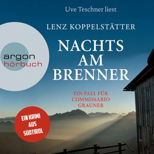 Nachts am Brenner - Commissario Grauner ermittelt, Band 3 (Ungekürzt)
