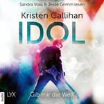 Idol - Gib mir die Welt - VIP-Reihe, Teil 1 (Ungekürzt)