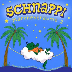 Schnappi Märchenträume, 2 (Ungekürzt)