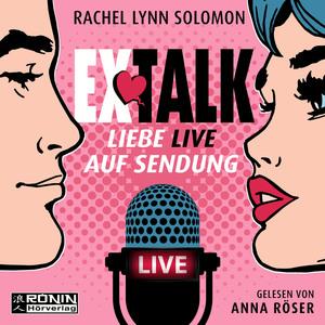 Ex Talk - Liebe live auf Sendung (ungekürzt)