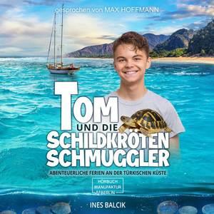 Tom und die Schildkrötenschmuggler - Abenteuerliche Ferien an der türkischen Küste (ungekürzt)