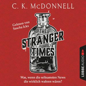 The Stranger Times - Was, wenn die seltsamsten News die wirklich wahren wären (Gekürzt)