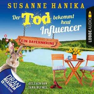 Der Tod bekommt heut Influencer - Ein Bayernkrimi - Sofia und die Hirschgrund-Morde, Teil 14 (Ungekürzt)