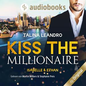 Isabelle & Ethan - Kiss the Millionaire-Reihe, Band 1 (Ungekürzt)