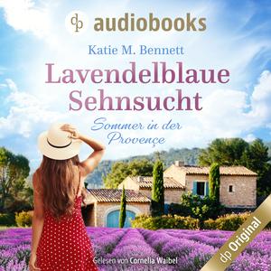 Lavendelblaue Sehnsucht - Sommer in der Provençe (Ungekürzt)