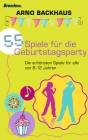Vergrößerte Darstellung Cover: 55 Spiele für die Geburtstagsparty. Externe Website (neues Fenster)
