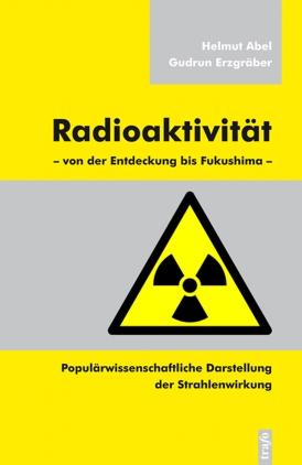 Radioaktivität - von der Entdeckung bis Fukushima