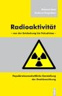 Vergrößerte Darstellung Cover: Radioaktivität - von der Entdeckung bis Fukushima. Externe Website (neues Fenster)