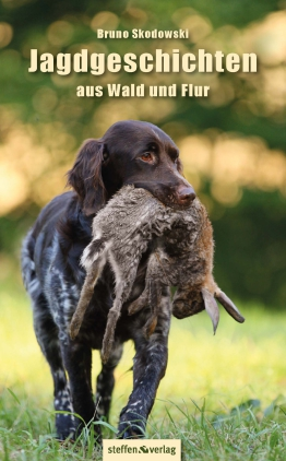 Jagdgeschichten aus Wald und Flur