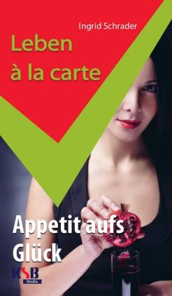 Leben à la carte - Appetit aufs Glück