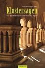 Vergrößerte Darstellung Cover: Auf den Spuren alter Klostersagen von der Niederlausitz über Berlin bis Rügen. Externe Website (neues Fenster)