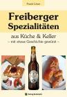 Freiberger Spezialitäten aus Küche & Keller