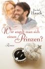 Vergrößerte Darstellung Cover: Wie angelt man sich einen Prinzen?. Externe Website (neues Fenster)