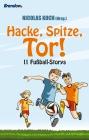 Hacke, Spitze, Tor!
