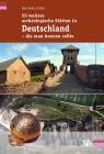 50 weitere archäologische Stätten in Deutschland - die man kennen sollte