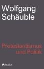Protestantismus und Politik